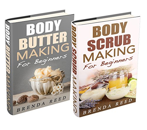 """(2 Book Bundle) """"Body Butter Making For Beginners"""" & """"Body Scrub Making For Beginners"""" (English Edition)"""