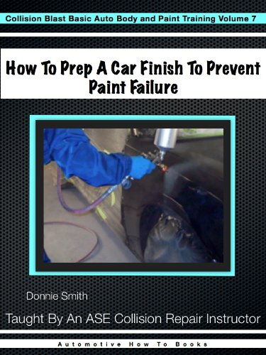 how-to-prep-a-car-finish-to-prevent-paint-failure-collision-blast-basic-auto-body-and-paint-training