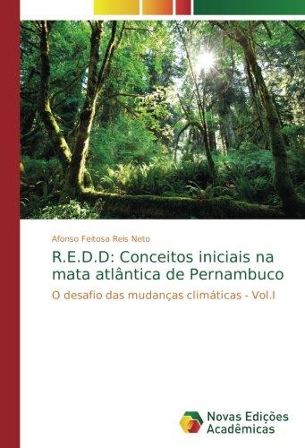 R.E.D.D: Conceitos iniciais na mata atlântica de Pernambuco: O desafio das mudanças climáticas - Vol.I