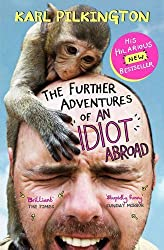 The Further Adventures of an Idiot Abroad by Karl Pilkington (2013-08-01)