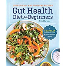 Gut Health Diet for Beginners: A 7-Day Plan to Heal Your Gut and Boost Digestive Health (English Edition)