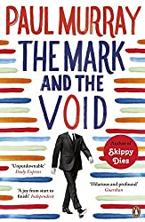 The Mark and the Void by Paul Murray (2016-02-04)