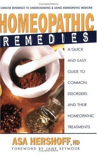 Homeopathic Remedies: A Quick and Easy Guide to Common Disorders and Their Homeopathic Treatments by Hershoff, Asa (2000) Paperback