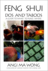 Feng Shui Dos and Taboos: A Guide to What to Place Where by Angi Ma Wong (2000-12-04)