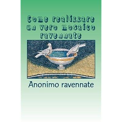 Come Realizzare Un Vero Mosaico Ravennate: Guida Passo A Passo