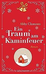 Ein Traum am Kaminfeuer: Roman (German Edition)