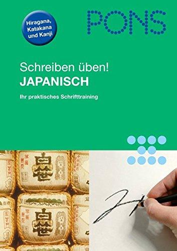 PONS Schreiben üben! Japanisch: Das praktische Schrifttraining