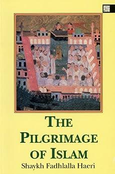 The Pilgrimage of Islam (English Edition) di [Haeri, Shaykh Fadhlalla]