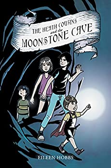 The Heath Cousins and the Moonstone Cave by [Hobbs, Eileen]
