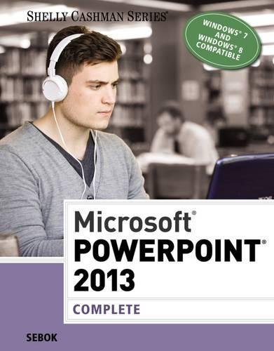 Microsoft® PowerPoint® 2013: Complete (Shelly Cashman)