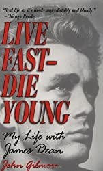 Live Fast, Die Young: My Life with James Dean