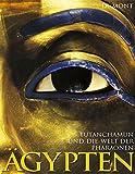 Ägypten: Tutanchamun und die Welt der Pharaonen - Silvia Einaudi