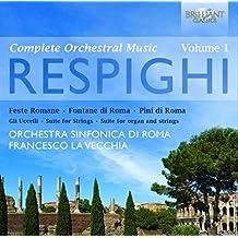 Respighi: Orchestral Works Vol. 1