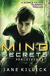 Mind Secrets: A Science Fiction Telepathy Thriller (Perceivers) (Volume 1) by Jane Killick (2016-01-14)