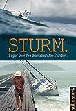 Sturm.: Segler über ihre dramatischsten Stunden. (millemari. Bibliothek der Extreme.)