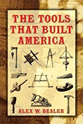 The Tools That Built America (Dover Books on Americana)