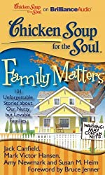 [CHICKEN SOUP FOR THE SOUL: FAMILY MATTERS: 101 UNFORGETTABLE STORIES ABOUT OUR NUTTY BUT LOVABLE FAMILIES (CHICKEN SOUP FOR THE SOUL) - GREENLIGHT ]by(Canfield, Jack )[Compact Disc]