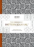 The Dreamday Pattern Journal: Art Deco – Manhattan: Colouring-in notebook for writing, musing, drawing and doodling (The Original Pattern Journal)