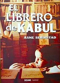 El Librero de Kabul par Asne Seierstad