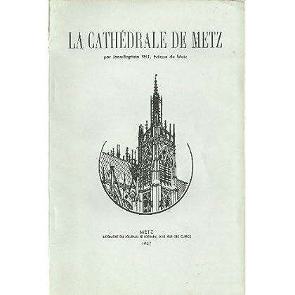 La cathédrale de metz : Brèves descriptions