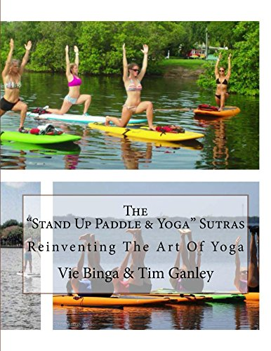 "The ""Stand Up Paddle & Yoga"" Sutras: Reinventing The Art Of Yoga (English Edition)"