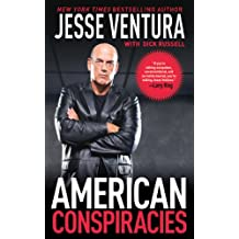 American Conspiracies: Lies, Lies, and More Dirty Lies that the Government Tells Us