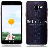Étui en Silicone pour Samsung Galaxy A5 2016 SM-A510F, Silingsan Silicone Case Coque Transparent TPU Housse Design Unique Étui Souple Flexible Case Résistant Aux Rayures Étui de Protection Complet Étui à Absorption de Choc - La vie est une Salope