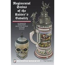 Regimental Steins of the Kaiser's Cavalry (Schiffer Military History)