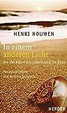 In einem anderen Licht: Von der Kunst des Lebens und Sterbens - Henri J. M. Nouwen