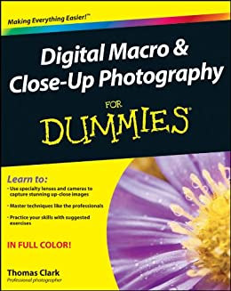 Digital Macro and Close-Up Photography For Dummies di [Clark, Thomas]