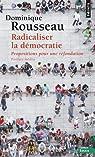 Radicaliser la démocratie - Propositions pour une refondation par Rousseau