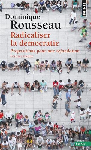 Radicaliser la démocratie - Propositions pour une refondation
