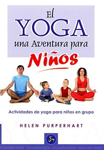 El Yoga. Una Aventura Para Niños (Neo-Ser) por Helen Purperhart