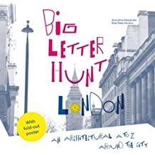 The Big Letter Hunt: London: An Architectural A-Z Around the City