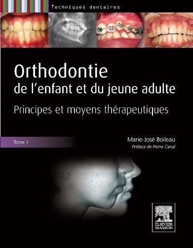 Orthodontie de l'enfant et du jeune adulte. Tome 1: Principes et moyens thérapeutiques de Marie-José Boileau (16 novembre 2011) Broché