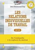 Les relations individuelles de travail 2016 - De l'embauche à la rupture du contrat
