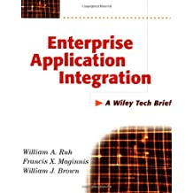 Enterprise Application Integration: How to Successfully Plan for EAI (A Wiley tech brief)