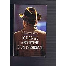 Journal apocryphe d'un président : 1981-1993, j'allais vous dir