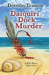 Daiquiri Dock Murder (Key West Mysteries) by Dorothy Francis (2012-04-11)