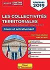 Les collectivités territoriales - Cours et entraînement - Catégories A, B et C - Concours et examens professionnels 2019