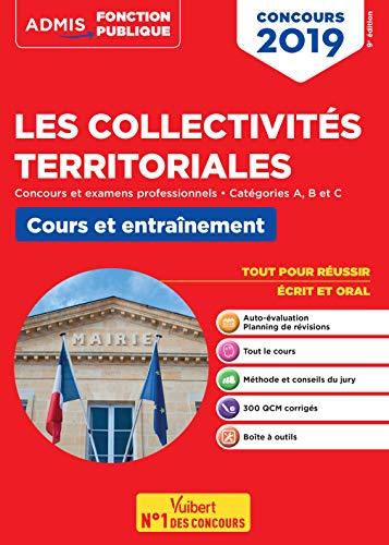 Les collectivités territoriales - Cours et entraînement - Catégories A, B et C - Concours et examens professionnels 2019 par  Pierre Chapsal