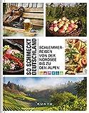 So schmeckt Deutschland: Schlemmerreisen von der Nordsee bis zu den Alpen (KUNTH Bildbände/Illustrierte Bücher)