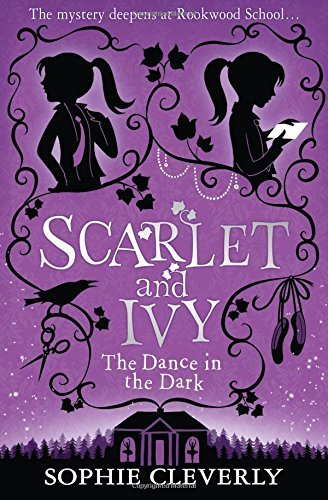 The Dance in the Dark (Scarlet and Ivy, Book 3) by Sophie Cleverly (2016-06-02)