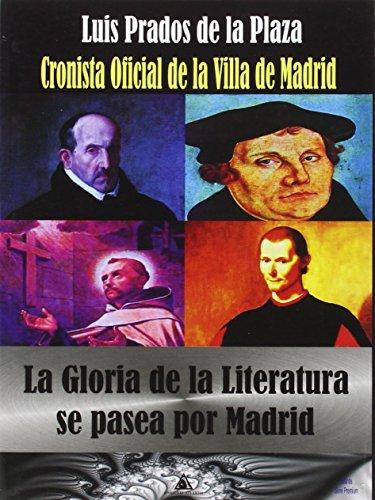 La gloria de la Literatura se pasea por Madrid por Luis Prados de la Plaza
