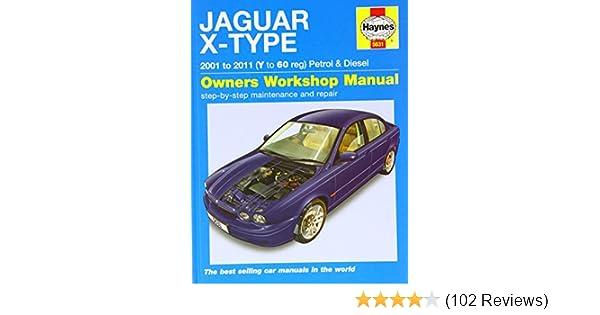 Jaguar X-type Petrol & Diesel Service and Repair Manual 2001 - 2011 (Haynes  Service and Repair Manuals)