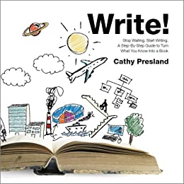 Write! Stop Waiting, Start Writing. A Step-By-Step to Turn What You Know Into a Book by [Presland, Cathy]