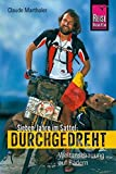 Durchgedreht: Sieben Jahre im Sattel. Eine Velosophie (Edition Reise Know-How) - Claude Marthaler
