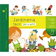 Jardineria fàcil per a nens (Larousse - Infantil / Juvenil - Catalán - A Partir De 5/6 Años)