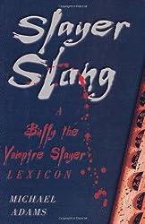 Slayer Slang: A Buffy the Vampire Slayer Lexicon