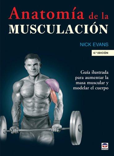 ANATOMÍA DE LA MUSCULACIÓN (En Forma (tutor)) por Nick Evans
